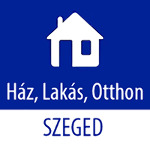 Ház Lakás Otthon  Szeged